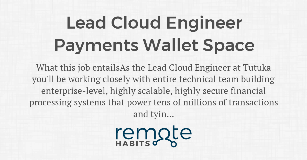 Lead Cloud Engineer Payments Wallet Space — Remote Habits