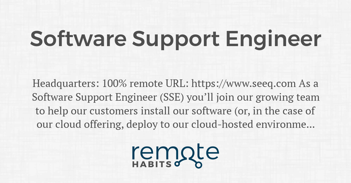Software Support Engineer Remote Habits