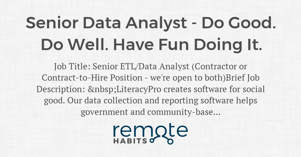 Senior Data Analyst - Do Good  Do Well  Have Fun Doing It