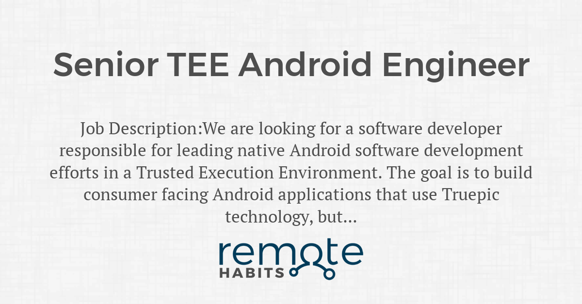 Senior TEE Android Engineer — Remote Habits