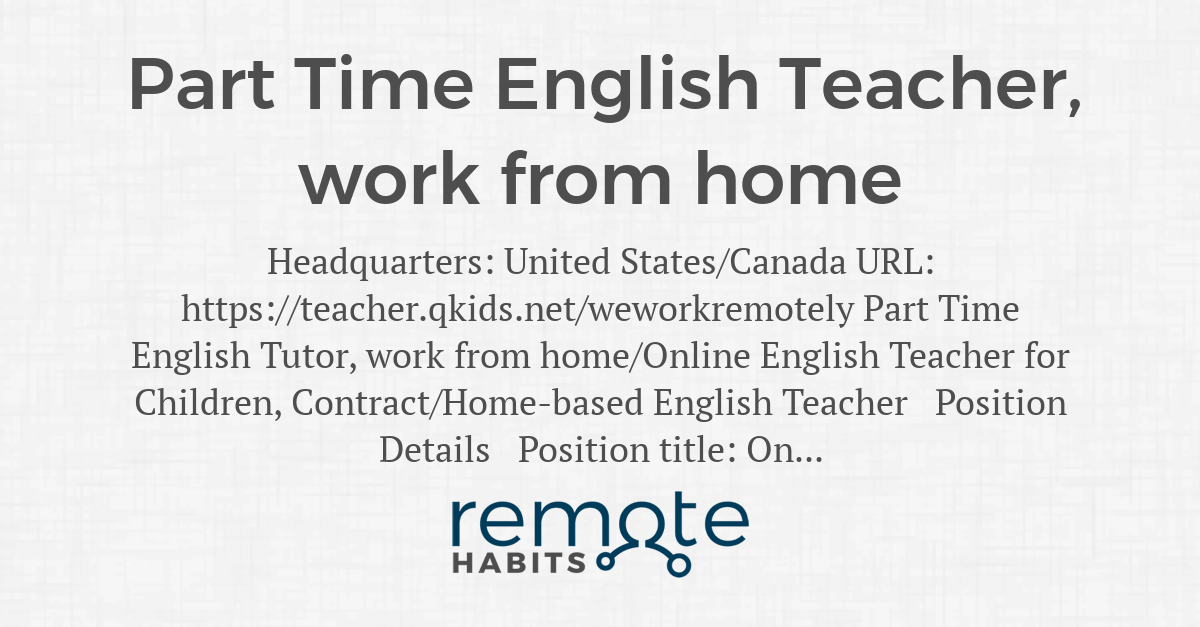 Part Time English Teacher, work from home — Remote Habits