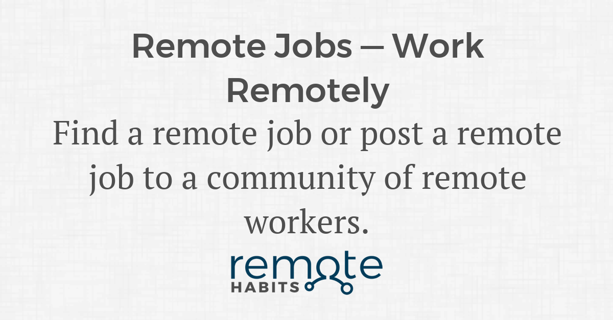 Remote Jobs — Remote Habits