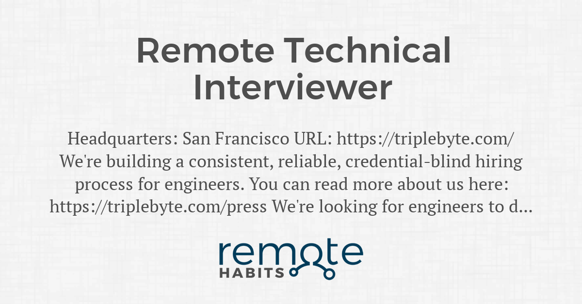 Remote Technical Interviewer — Remote Habits