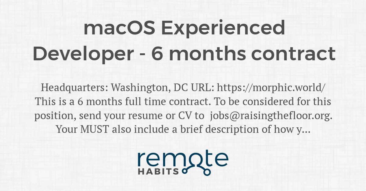 macOS Experienced Developer - 6 months contract — Remote Habits